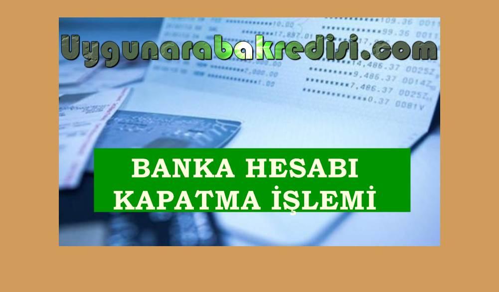 Banka Hesabı Kapatmak İçin Ne Yapmalı?