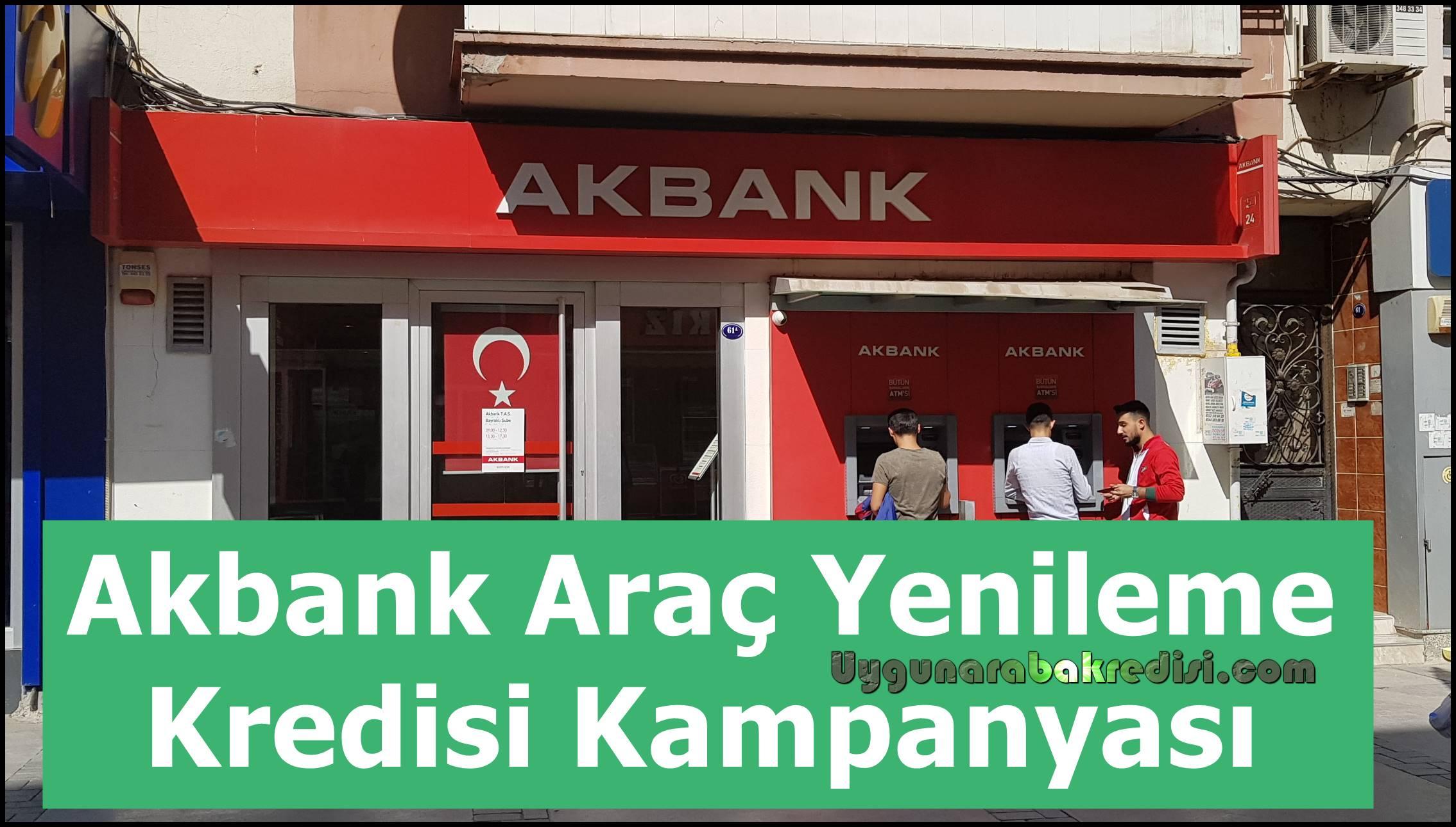 Akbank Araç Yenileme Kredisi Kampanyası