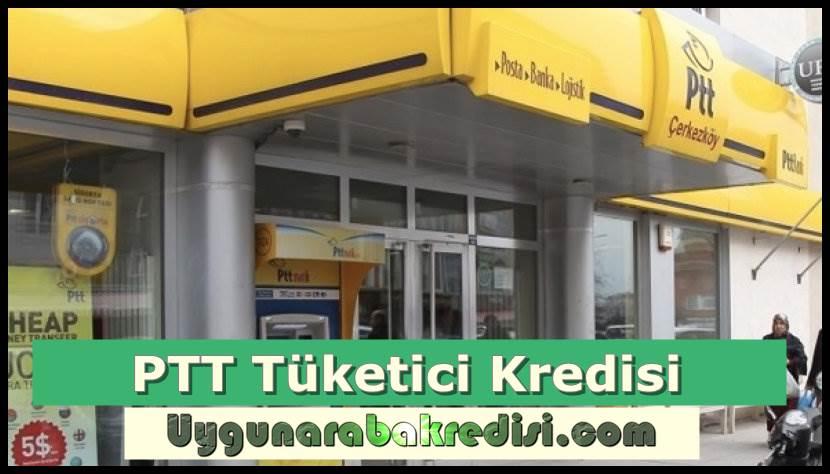 PTT Tüketici Kredisi 2019 (BAŞLADI)