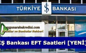İş Bankası Yeni EFT Saatleri Nedir?