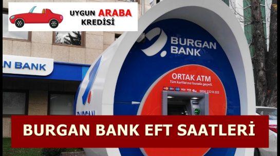 Burgan Bank Yeni EFT Saatleri Nedir?