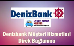 Denizbank Müşteri Hizmetleri Direk Bağlanma