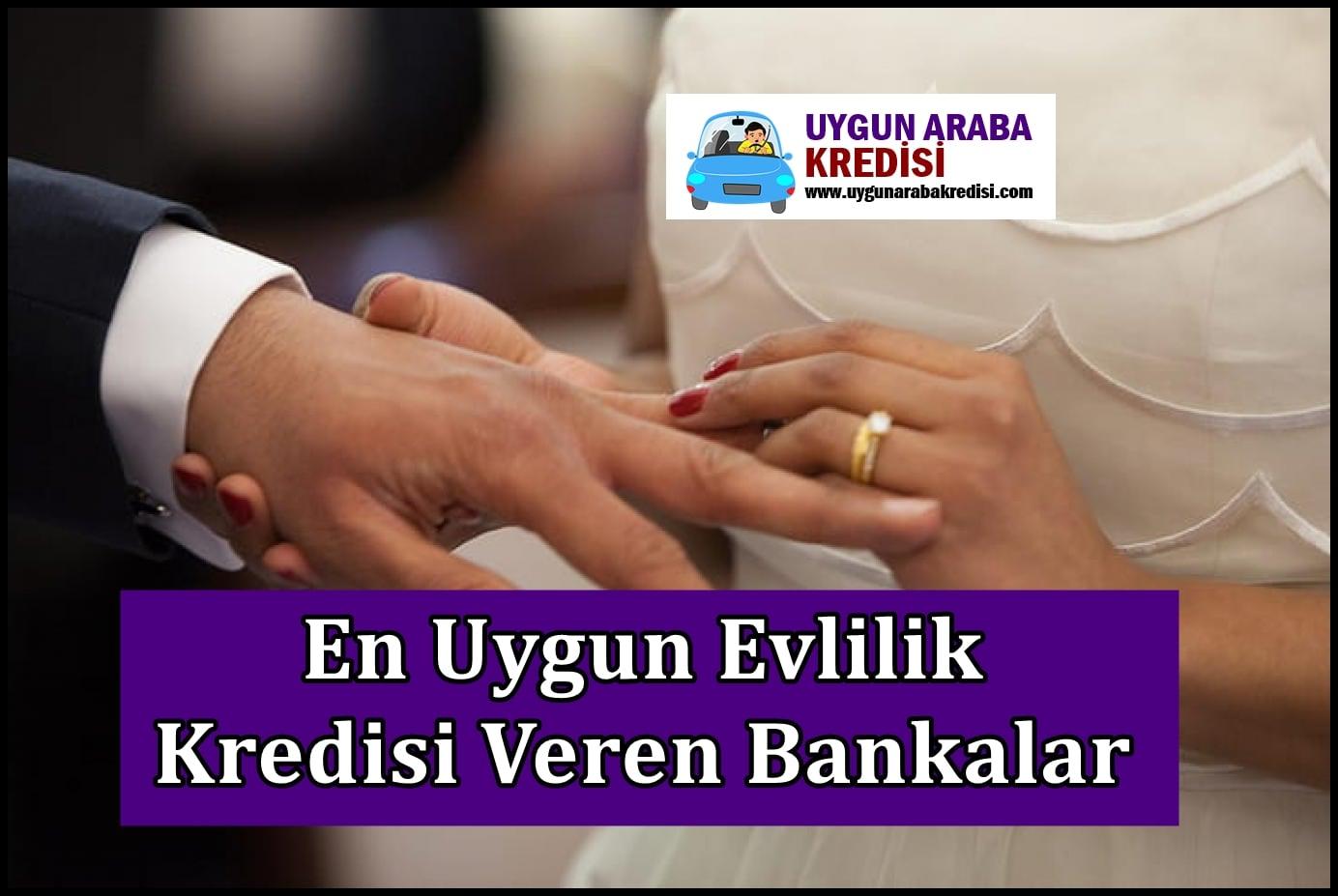 En Uygun Evlilik Kredisi Veren Bankalar