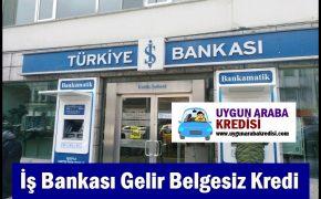 İş Bankası | Gelir Belgesiz Kredi | 2019