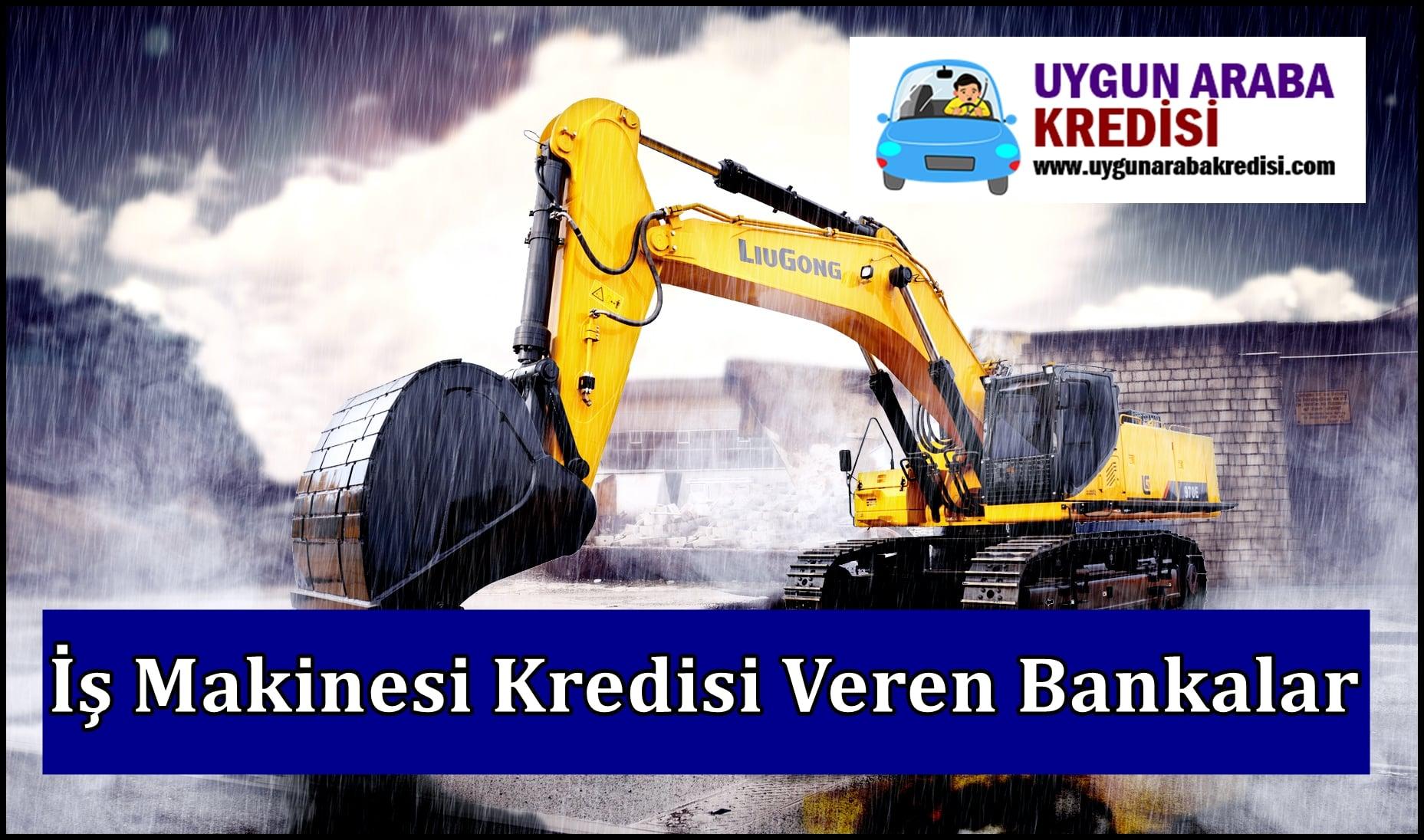 İş Makinesi Kredisi Veren Bankalar (LEASİNG)