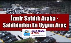 İzmir Satılık Araba – Sahibinden En Uygun Araç