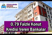 0.79 Faizle Konut Kredisi Veren Bankalar