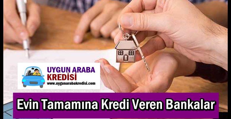 Evin Tamamına Kredi Veren Bankalar (%100)