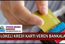 Blokeli Kredi Kartı Veren Bankalar Hangileridir?