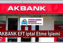 Akbank EFT İptal Etme İşlemi