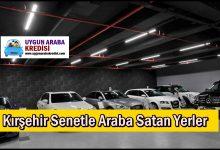 Kırşehir Senetle Araba Satan Yerler