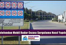 Telefondan Mobil Radar Cezası Sorgulama Nasıl Yapılır?